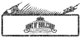 HOME OF BURLESQUE